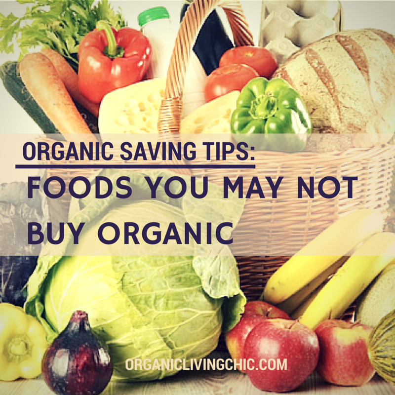 Organic Saving Tips You May NOT Buy this Foods Organic,foods to buy organic, what foods to buy organic, which foods to buy organic, food to buy organic, foods to buy organic and not, best foods to buy organic, top foods to buy organic, most important foods to buy organic, fruits and vegetables to buy organic, foods don't need to buy organic
