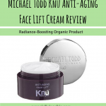Michael Todd Knu Anti-Aging Face Lift Cream Review: Radiance-Boosting Organic Product