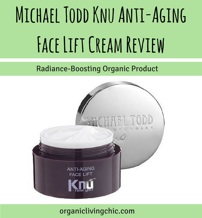 Michael Todd Knu Anti-Aging Face Lift Cream Review Radiance-Boosting Organic Product, Michael todd tru organics product review, testimonial, pros and cons