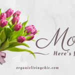 Top 5 Organic Items for Moms This Mother's Day