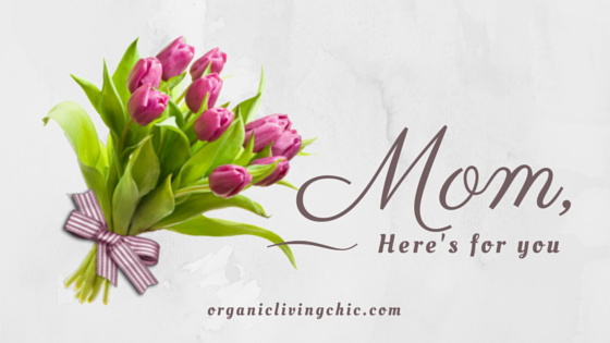 mom here's for you, Top 5 Organic Items for Moms This Mother's Day, mother's day gift ideas, gift for mommy, mummas day present, organic gift for mothers, cheap, affordable, expensive mothers day gift, healthy mothers day gift