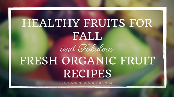 Healthy Fruits for Fall and Fabulous Fresh Organic Fruit Recipes, organic apple, organic pomegranate, organic pear, organic cranberries, cranberry pear salad recipe, pomegranate apple salad recipe, fabulous fresh organic fruit recipe, healthy fruits for fall, organic fruits for fall, organic fruits