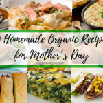 10 Homemade Organic Recipes for Mother's Day